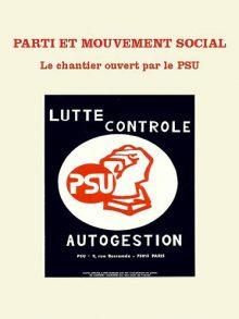 Parti et mouvement social Le chantier ouvert par le PSU